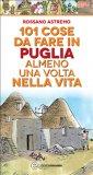 eBook - 101 Cose da Fare In Puglia Almeno una Volta nella Vita