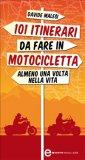 eBook - 101 itinerari da fare in motocicletta almeno una volta nella vita
