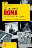 eBook - 101 Misteri di Roma che non saranno mai risolti