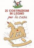 eBook - 25 Costruzioni in Legno per la Casa