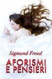 EBOOK - AFORISMI E PENSIERI di Sigmund Freud