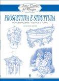 eBook - Arte e Tecnica del Disegno - 12 - Prospettiva e Struttura