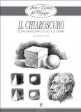eBook - Arte e Tecnica del Disegno - 6 - Il Chiaroscuro