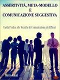 eBook - Assertività, Meta-Modello e Comunicazione Suggestiva