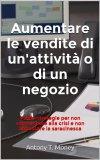 eBook - Aumentare le Vendite di un Negozio o un'Attività Commerciale