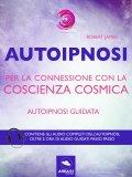 eBook - Autoipnosi per la Connessione con la Coscienza Cosmica
