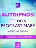eBook - Autoipnosi per Non Procrastinare