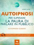 eBook - Autoipnosi per Superare la Paura di Parlare in Pubblico