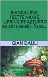 eBook - Biancaneve, i Sette Nani e il Principe Azzurro ed Altre Celebri Fiabe