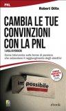 eBook - Cambia le Tue Convinzioni con la PNL