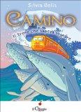 eBook - Camino - Il Treno che Sapeva Sognare