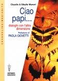 eBook - Ciao Papi.... Dialoghi con l'Altra Dimensione