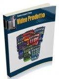 eBook - Come creare il tuo Video Prodotto.