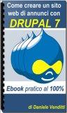 eBook - Come Creare un Sito Web di Annunci con Drupal 7