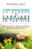 eBook - Come Distruggere lo Stress e Cambiare Definitivamente la Tua Vita