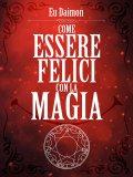 eBook - Come Essere Felici con la Magia