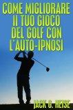 eBook - Come Migliorare il Tuo Gioco del Golf con l'Auto-Ipnosi