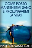 eBook - Come Posso Mantenermi Sano e Prolungarmi la Vita?