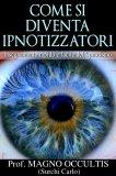 eBook - Come si Diventa Ipnotizzatori