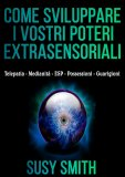 eBook - Come Sviluppare i vostri Poteri Extrasensoriali.