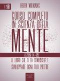 eBook - Corso Completo in Scienza della Mente - Vol. 3: Lezioni 14-20