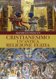 eBook - Cristianesimo - Un'Antica Religione Egizia