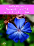 eBook - Curarsi da Soli con i Fiori di Bach