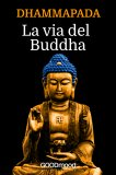 eBook – Dhammapada - La Via del Buddha