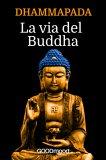 eBook – Dhammapada - La Via del Buddha