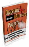 eBook - Diventare l'Affiliato Perfetto
