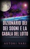 eBook - Dizionario dei Sogni e la Cabala del Lotto