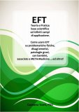 eBook - EFT Teoria e Pratica: Base Scientifica ed Infiniti Campi di Applicazione - EPUB
