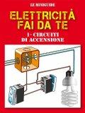 eBook - Elettricità Fai da Te - 1 Circuiti di Accensione