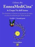 eBook - EnneaMediCina - Le 5 Vie dell'Anima - Primo Livello, Parte Seconda