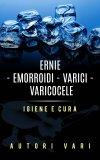 eBook - Ernie - Emorroidi - Varici - Varicocele