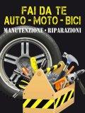 eBook - Fai da Te Auto-Moto-Bici