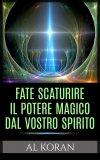 eBook - Fate Scaturire il Potere Magico dal Vostro Spirito