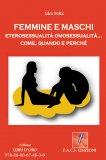 eBook - Femmine e Maschi Eterosessualità Omosessualità Come, Quando e Perchè
