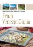 eBook - Friuli Venezia Giulia - La Grande Cucina Regionale Italiana - PDF