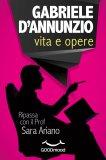 eBook - Gabriele D'Annunzio - La Vita e le Opere
