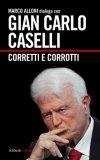 eBook - Gian Carlo Caselli - Corretti e Corrotti