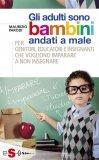 eBook - Gli Adulti sono Bambini Andati a Male
