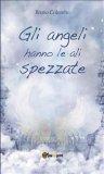 eBook - Gli Angeli Hanno le Ali Spezzate