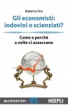 eBook - Gli Economisti: Indovini O Scienziati? - EPUB