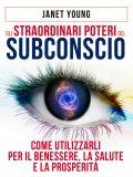 eBook - Gli Straordinari Poteri del Subconscio