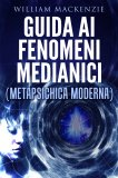 eBook - Guida ai Fenomeni Medianici - Metapsichica Moderna
