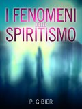 eBook - I Fenomeni dello Spiritismo