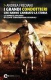 eBook - I Grandi Condottieri che hanno Cambiato la Storia