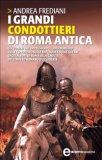 eBook - I Grandi Condottieri di Roma Antica
