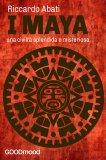 EBOOK - I MAYA Una Civiltà Splendida e Misteriosa di Riccardo Abati (Richard J. Abbey)